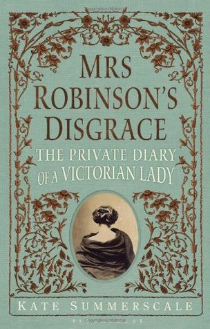 Mrs. Robinson's Disgrace by Kate Summerscale