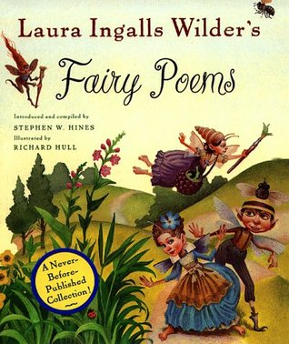 Laura Ingalls Wilder's Fairy Poems by Laura Ingalls Wilder
