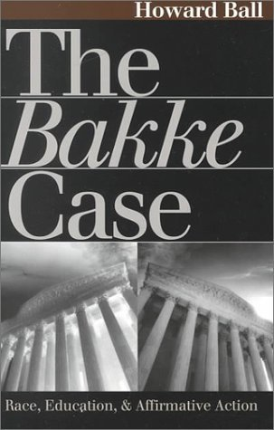 The Bakke Case: Race, Education, and Affirmative Action, the (Landmark Law Cases and American Society)