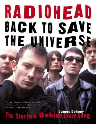 Radiohead: Back to Save the Universe: The Stories Behind Every Song