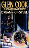 Dreams of Steel (The Chronicle of the Black Company, #5)