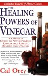 The Healing Powers of Vinegar, revised: A Complete Guide to Nature's Most Remarkable Remedy