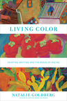 Living Color: Painting, Writing, and the Bones of Seeing