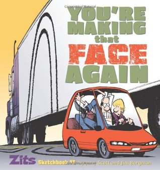Zits 13: You're Making That Face Again