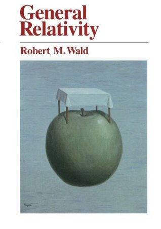 General Relativity by Robert M. Wald