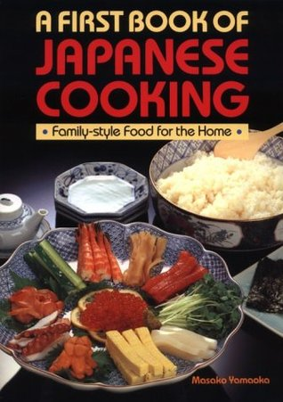 First Book of Japanese Cooking: Good Food for the Home and Family
