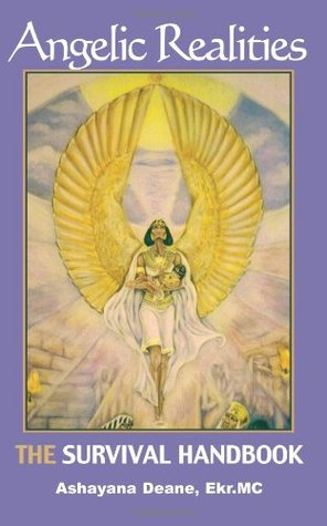 Angelic Realities: The Survival Handbook