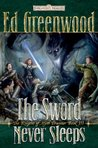 The Sword Never Sleeps (Knights of Myth Drannor #3)