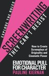Screenwriting They Can't Resist. Emotional Pull for Character