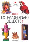 Extra/Ordinary Objects: Colors (Vol 1)