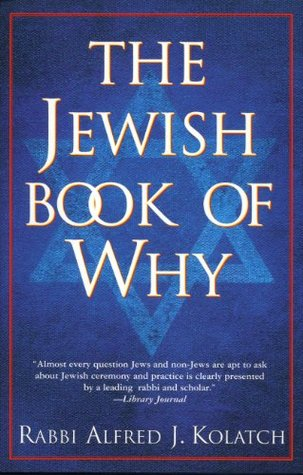 The Jewish Book of Why by Alfred J. Kolatch