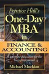 Prentice Hall's One-Day MBA in Finance and Accounting: A Complete Education for the Busy Professional