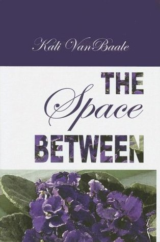 The Space Between by Kali VanBaale