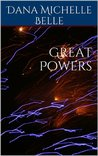 Great Powers by Dana Michelle Belle