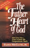 The Father Heart of God: God Loves You, Learn to Know His Compassionate Touch
