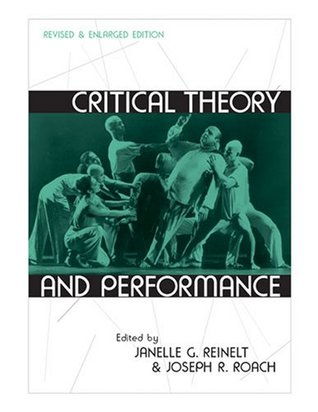Critical Theory and Performance by Janelle Reinelt