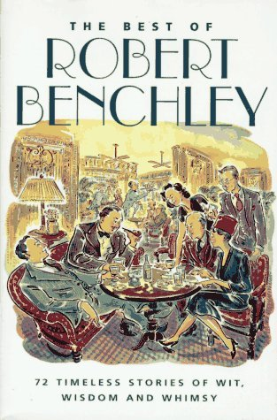 The Best of Robert Benchley by Robert Benchley