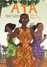 Aya: Life in Yop City (Aya #1-3)
