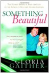 Something Beautiful: The Stories Behind a Half-century of the Songs of Bill and Gloria Gaither (Faithwords)