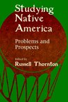 Studying Native America: Problems & Prospects