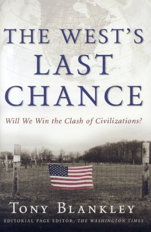 The West's Last Chance by Tony Blankley