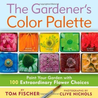 Download free The Gardener's Color Palette: Paint Your Garden with 100 Extraordinary Flower Choices PDF