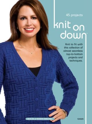 Knit on Down by Bobbie Matela