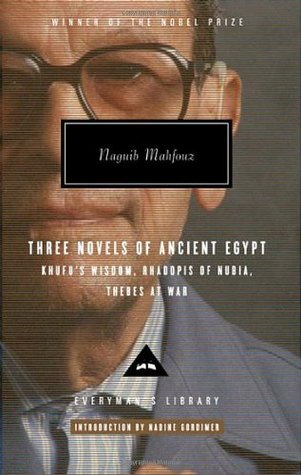 Three Novels of Ancient Egypt by Naguib Mahfouz