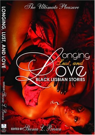 Longing, Lust, and Love by Shonia Brown