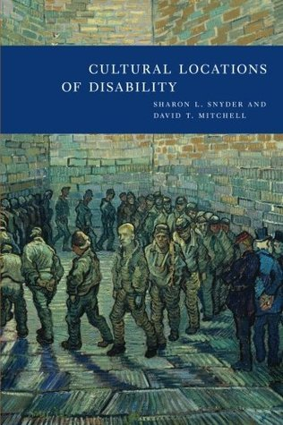 Find Cultural Locations of Disability by Sharon L. Snyder, David T. Mitchell PDF