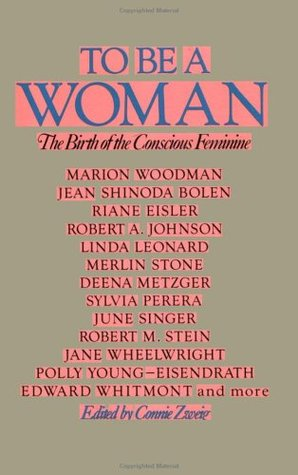 To Be a Woman : birth of a conscious feminine
