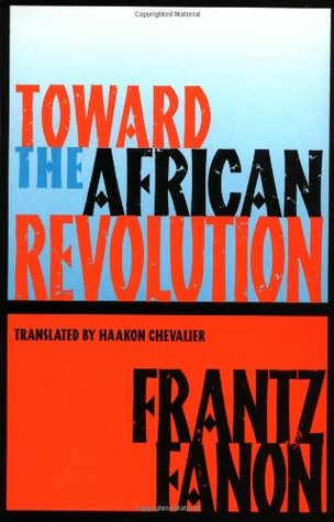 Toward the African Revolution by Frantz Fanon