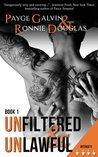 Unfiltered & Unlawful (Unfiltered, #1)