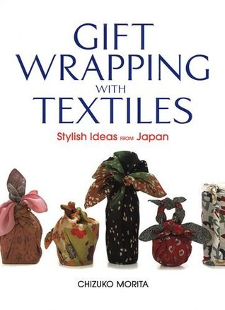 Gift Wrapping with Textiles by Chizuko Morita