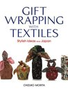 Gift Wrapping with Textiles: Stylish Ideas from Japan