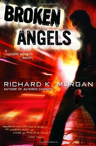 Broken Angels by Richard K. Morgan
