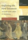 Exploring the New Testament, Volume 2: A Guide to the Letters & Revelation