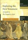 Exploring the New Testament, Volume One: A Guide to the Gospels & Acts