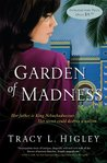 Garden of Madness by Tracy L. Higley