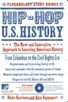Hip-Hop U.S. History: The New and Innovative Approach to Learning American History (Flocabulary Study Guides)