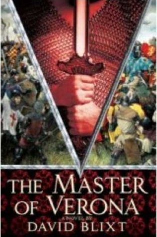 The Master of Verona by David Blixt