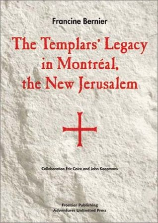 The Templars' Legacy in Montreal: The New Jerusalem