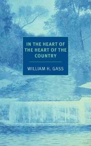 Free online download In the Heart of the Heart of the Country and Other Stories FB2 by William H. Gass
