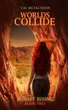 Worlds Collide (Sunset Rising #2)