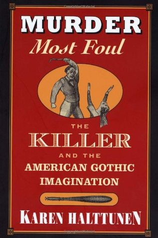 Murder Most Foul by Karen Halttunen