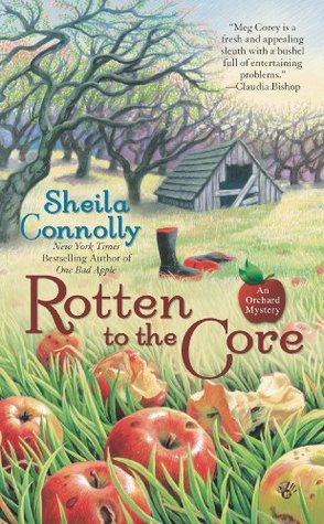 Rotten to the Core by Sheila Connolly
