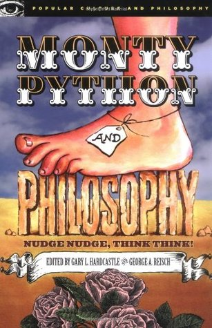Monty Python and Philosophy by Gary L. Hardcastle