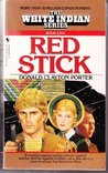 Red Stick (White Indian, #26)