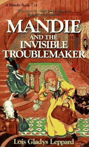 Mandie and the Invisible Troublemaker by Lois Gladys Leppard