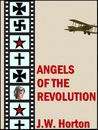 Angels of the Revolution by J.W. Horton